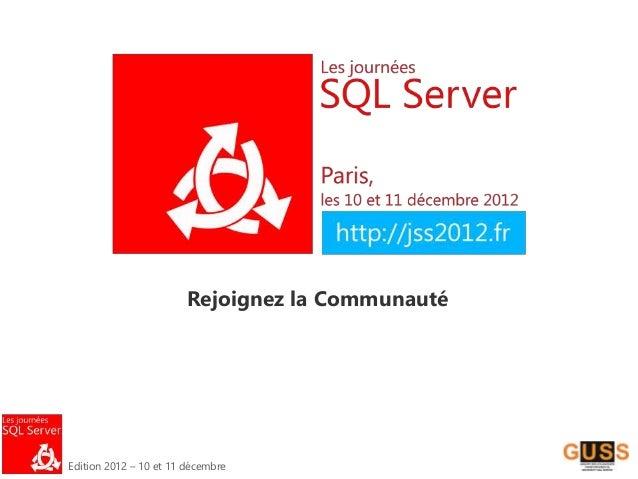 Edition 2012 – 10 et 11 décembre Rejoignez la Communauté