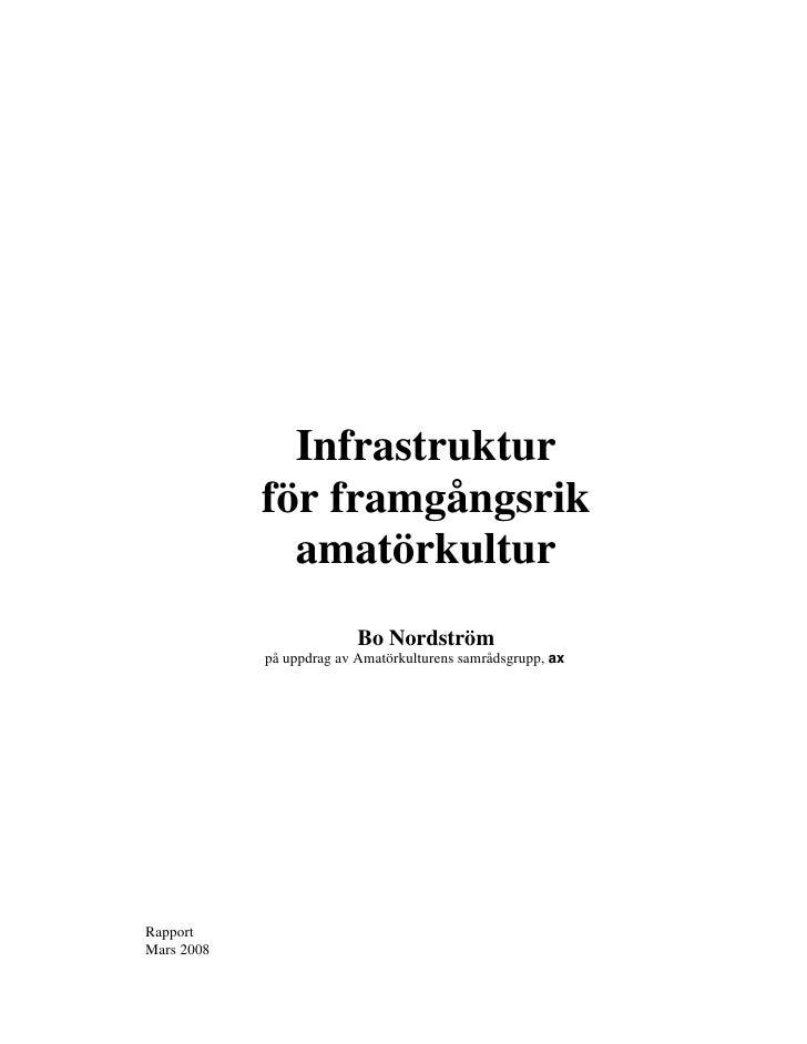 Infrastruktur             för framgångsrik               amatörkultur                           Bo Nordström             p...