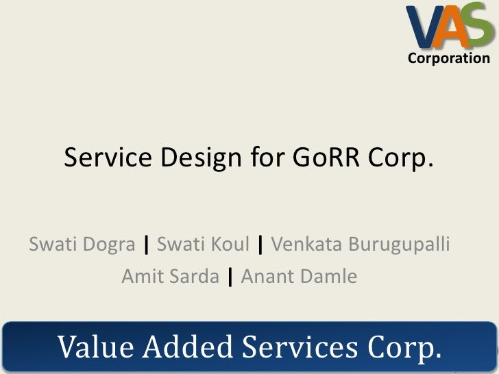 VA                                         Corporation   Service Design for GoRR Corp.Swati Dogra | Swati Koul | Venkata B...