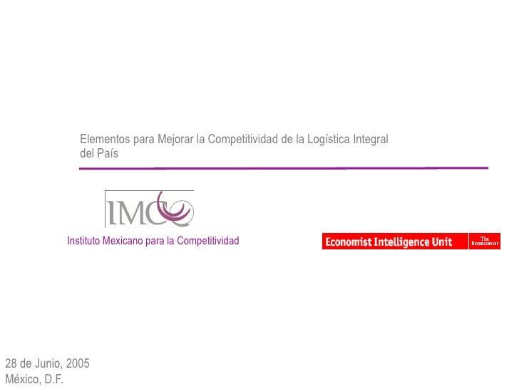 Elementos para Mejorar la Competitividad de la Logística Integral                del País                 Instituto Mexica...