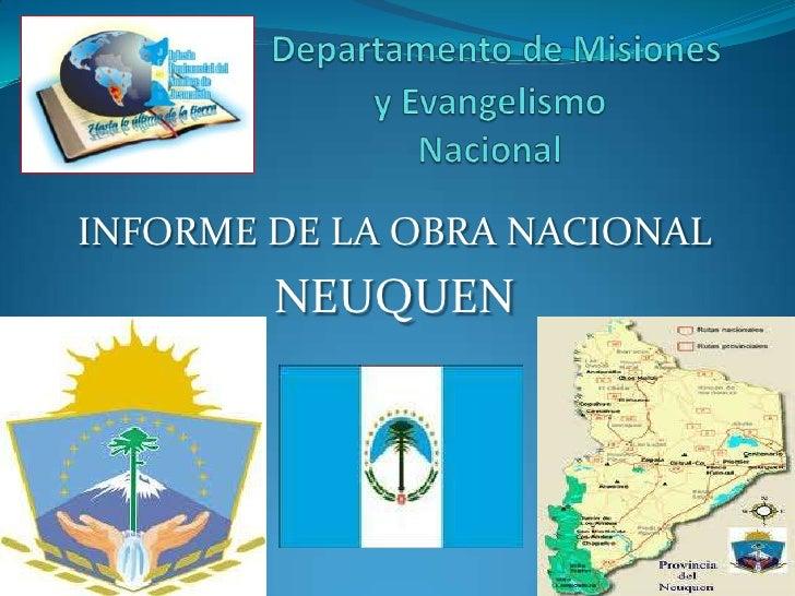 INFORME DE LA OBRA NACIONAL        NEUQUEN