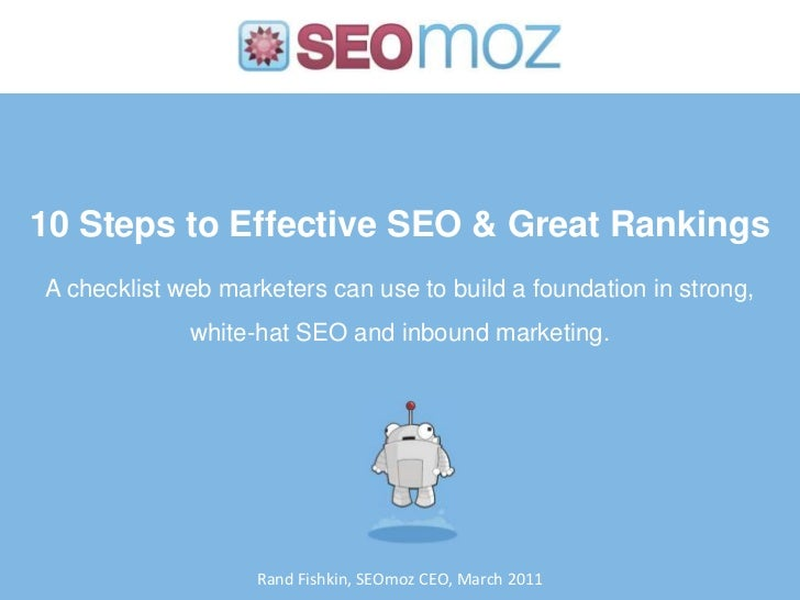 10 Steps to Effective SEO & Great Rankings<br />A checklist web marketers can use to build a foundation in strong,<br />wh...
