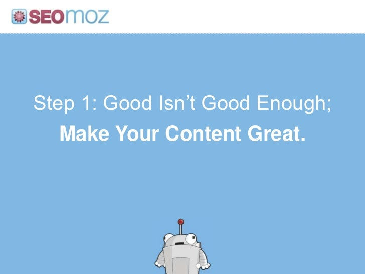 Step 1: Good Isn't Good Enough;Make Your Content Great.<br />