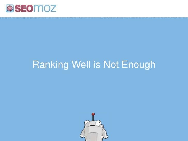 SEOmoz PRO Can Help Here Too<br />http:/googleblog.blogspot.com/2010/06/our-new-search-index-caffeine.html<br />Traffic ta...