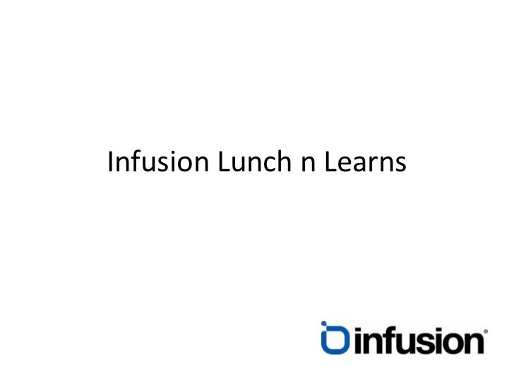 Infusion Lunch n Learns<br />