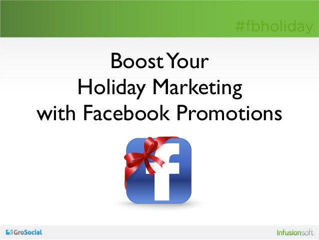 Boost Your    Holiday Marketingwith Facebook Promotions