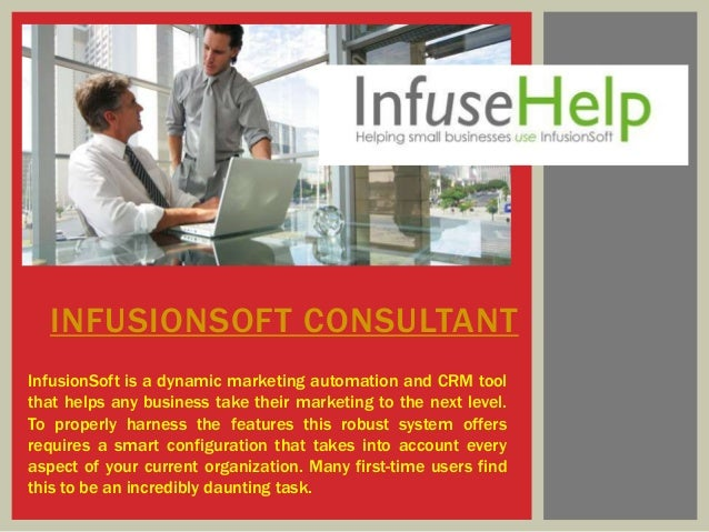 INFUSIONSOFT CONSULTANT InfusionSoft is a dynamic marketing automation and CRM tool that helps any business take their mar...