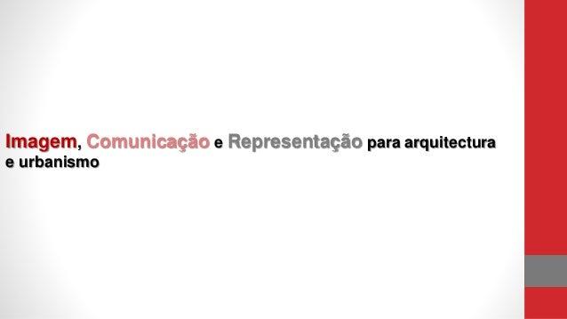 Imagem, Comunicação e Representação para arquitectura e urbanismo