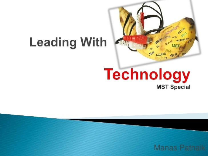 Leading With           Banana TechnologyMST Special<br />ManasPatnaik<br />