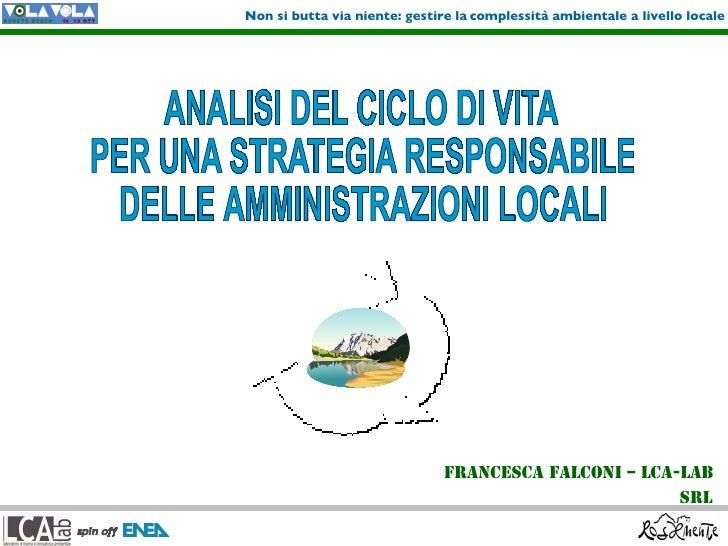 Non si butta via niente: gestire la complessità ambientale a livello locale                                    Francesca F...