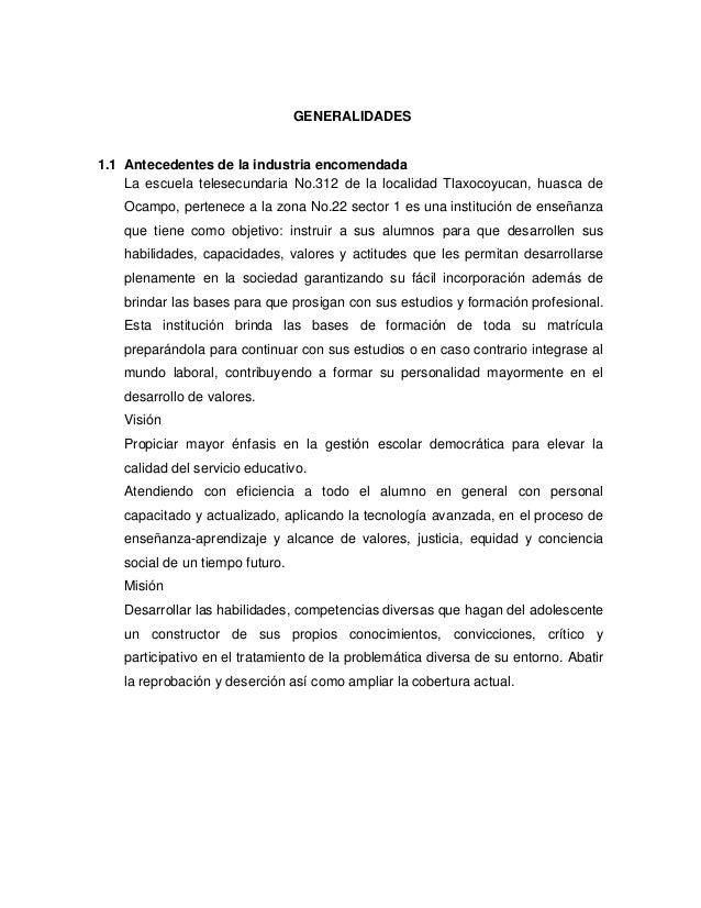 GENERALIDADES1.1 Antecedentes de la industria encomendada    La escuela telesecundaria No.312 de la localidad Tlaxocoyucan...