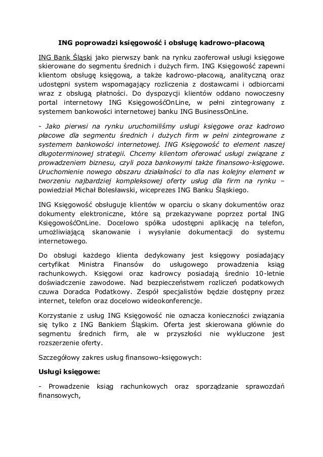 ING poprowadzi księgowość i obsługę kadrowo-płacowąING Bank Śląski jako pierwszy bank na rynku zaoferował usługi księgowes...