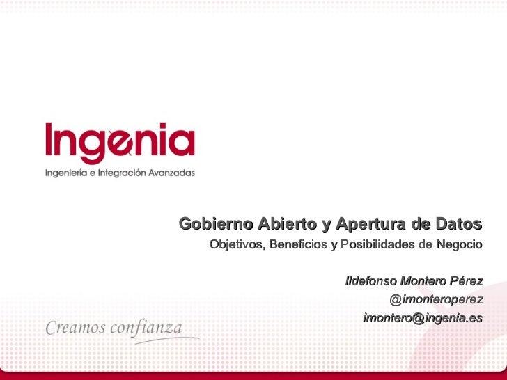 Gobierno Abierto y Apertura de Datos   Objetivos, Beneficios y Posibilidades de Negocio                          Ildefonso...