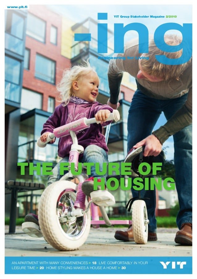 www.yit.fiEngineering for LivingYIT Group Stakeholder Magazine 2/2010AN APARTMENT WITH MANY CONVENIENCES > 18 LIVE COMFORT...