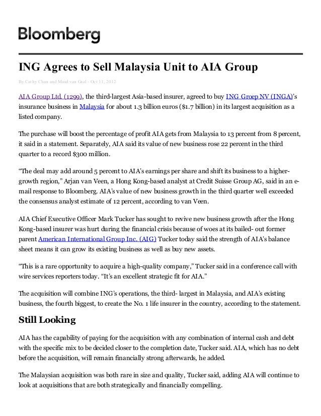 ING Agrees to Sell Malaysia Unit to AIA GroupBy Cathy Chan and Maud van Gaal - Oct 11, 2012AIA Group Ltd. (1299), the thir...