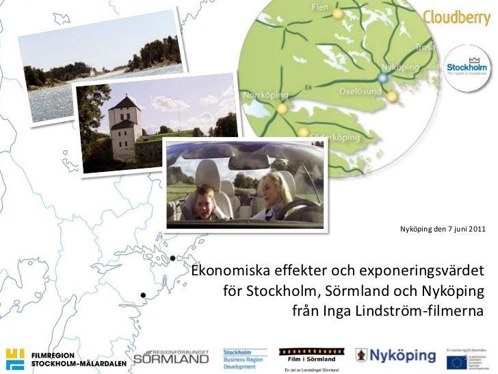Nyköping den 7 juni 2011<br />Ekonomiskaeffekterochexponeringsvärdet<br />för Stockholm, SörmlandochNyköping<br />från Ing...