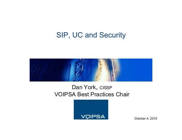Dan York, CISSP VOIPSA Best Practices Chair October 4, 2010