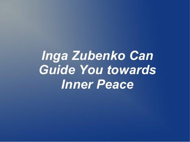 Inga Zubenko Can Guide You towards Inner Peace