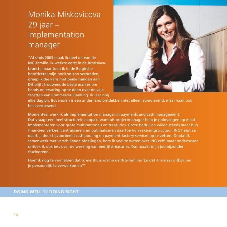 """Monika Miskovicova      29 jaar –      Implementation      manager      """"Al sinds 2003 maak ik deel uit van de      ING-fa..."""