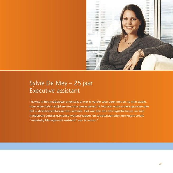 """Sylvie De Mey – 25 jaar Executive assistant """"Ik wist in het middelbaar onderwijs al wat ik verder wou doen met en na mijn ..."""