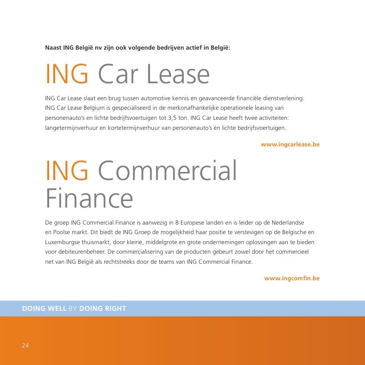 Naast ING België nv zijn ook volgende bedrijven actief in België:          ING Car Lease      ING Car Lease slaat een brug...
