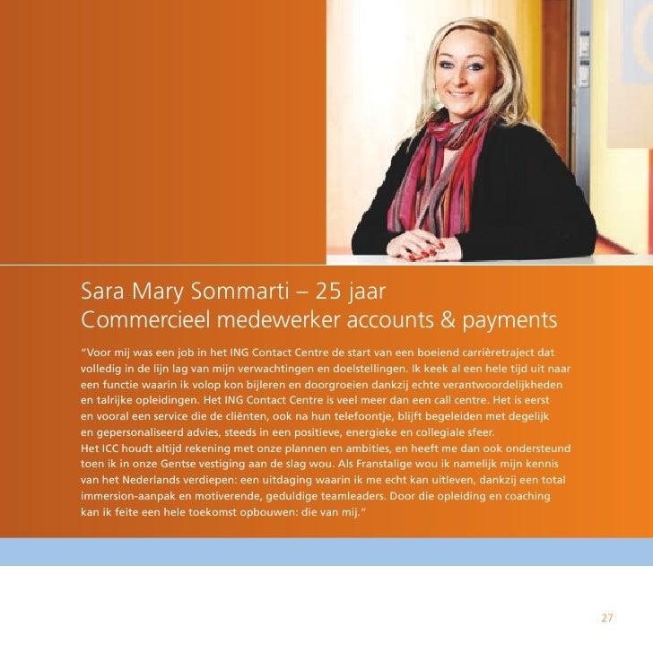 """Sara Mary Sommarti – 25 jaar Commercieel medewerker accounts & payments """"Voor mij was een job in het ING Contact Centre de..."""