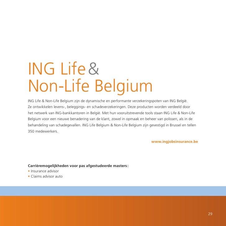 ING Life & Non-Life Belgium ING Life & Non-Life Belgium zijn de dynamische en performante verzekeringspoten van ING België...