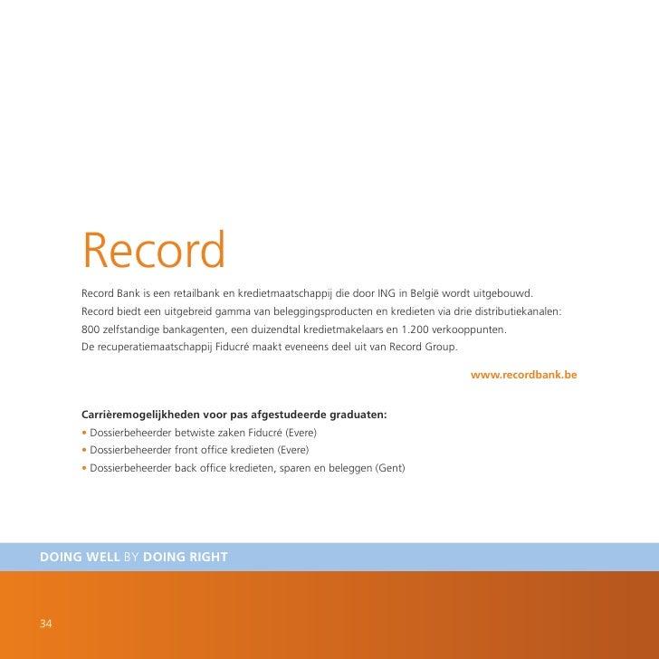 Record      Record Bank is een retailbank en kredietmaatschappij die door ING in België wordt uitgebouwd.      Record bied...