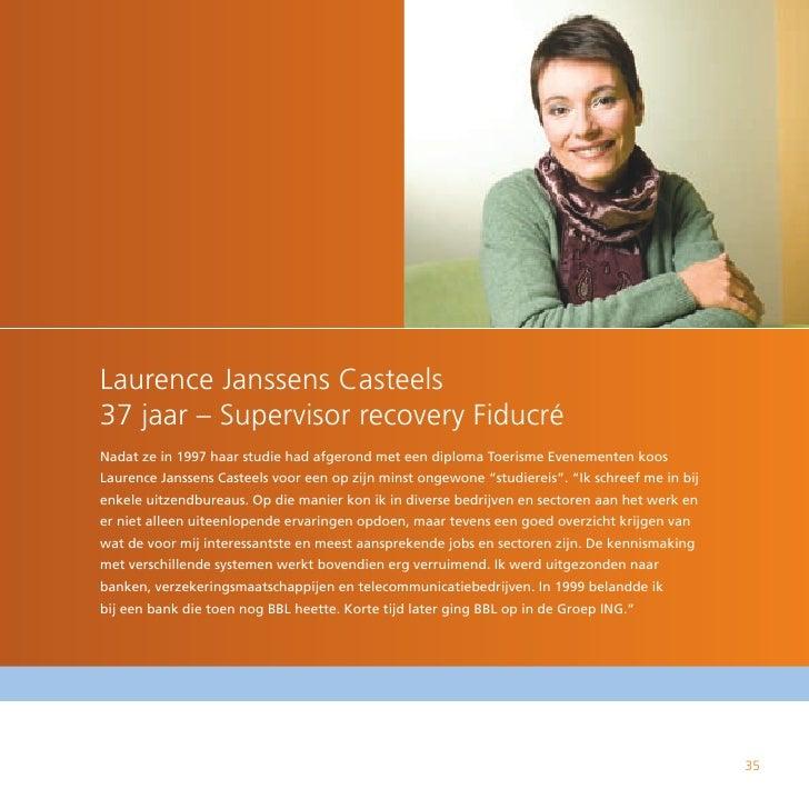 Laurence Janssens Casteels 37 jaar – Supervisor recovery Fiducré Nadat ze in 1997 haar studie had afgerond met een diploma...