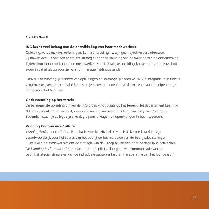 OPLEIDINGEN  ING hecht veel belang aan de ontwikkeling van haar medewerkers Opleiding, vervolmaking, oefeningen, kennisuit...