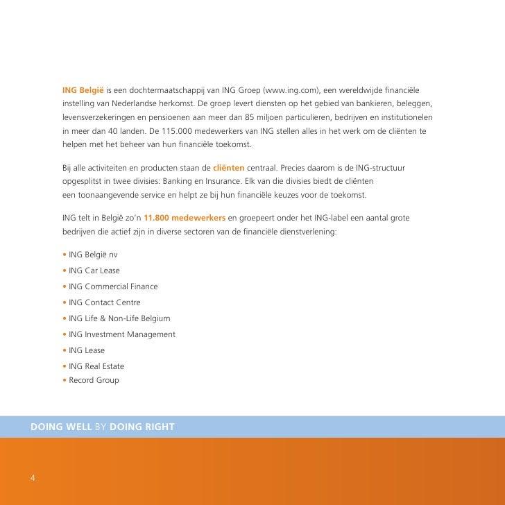 ING België is een dochtermaatschappij van ING Groep (www.ing.com), een wereldwijde financiële      instelling van Nederlan...