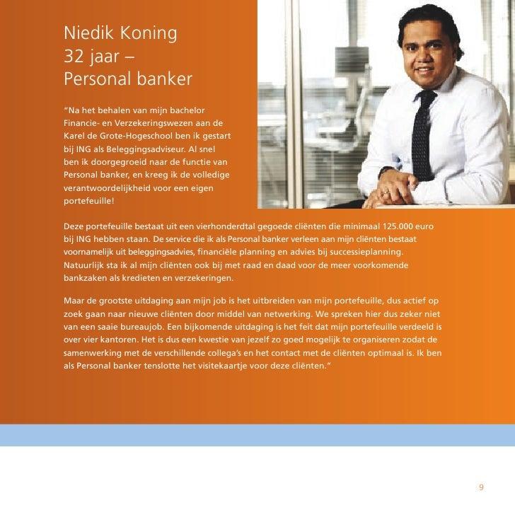 """Niedik Koning 32 jaar – Personal banker """"Na het behalen van mijn bachelor Financie- en Verzekeringswezen aan de Karel de G..."""