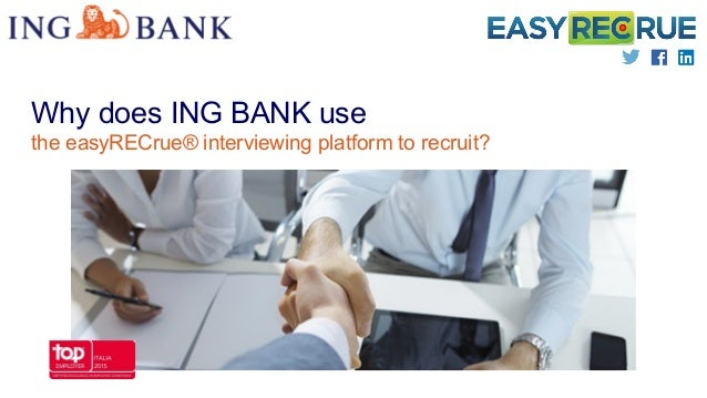Why does ING BANK use the easyRECrue® interviewing platform to recruit?