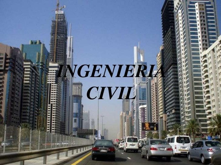 Acondicionar el terreno para que                    soporte las estructuras que seINGENIERIA CIVIL    van a construir     ...