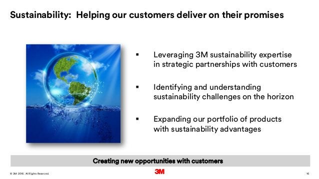 16. All Rights Reserved.28 March 2016© 3M Sustainability: Helping our customers deliver on their promises  Leveraging 3M ...