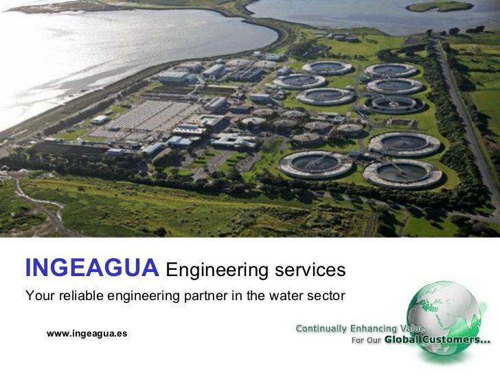 INGEAGUA Engineering servicesYour reliable engineering partner in the water sector   www.ingeagua.es