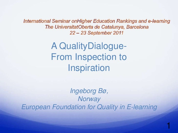 A QualityDialogue-         From Inspection to            Inspiration              Ingeborg Bø,                 NorwayEurop...
