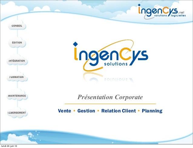 Présentation Corporate Vente • Gestion • Relation Client • Planning lundi 24 juin 13