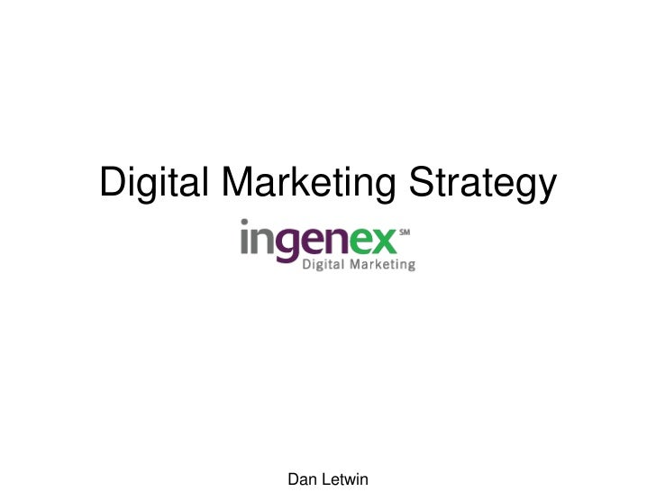 Digital Marketing Strategy<br />Dan Letwin<br />