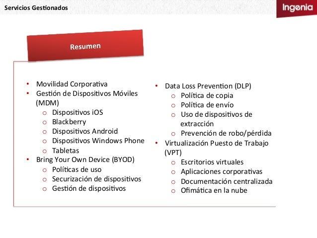 • Data  Loss  PrevenNon  (DLP)   o PolíNca  de  copia   o PolíNca  de  envío   o Uso  de  disp...