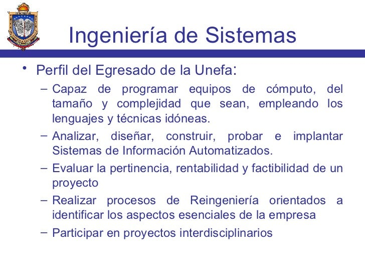<ul><li>Perfil del Egresado de la Unefa : </li></ul><ul><ul><li>Capaz de programar equipos de cómputo, del tamaño y comple...