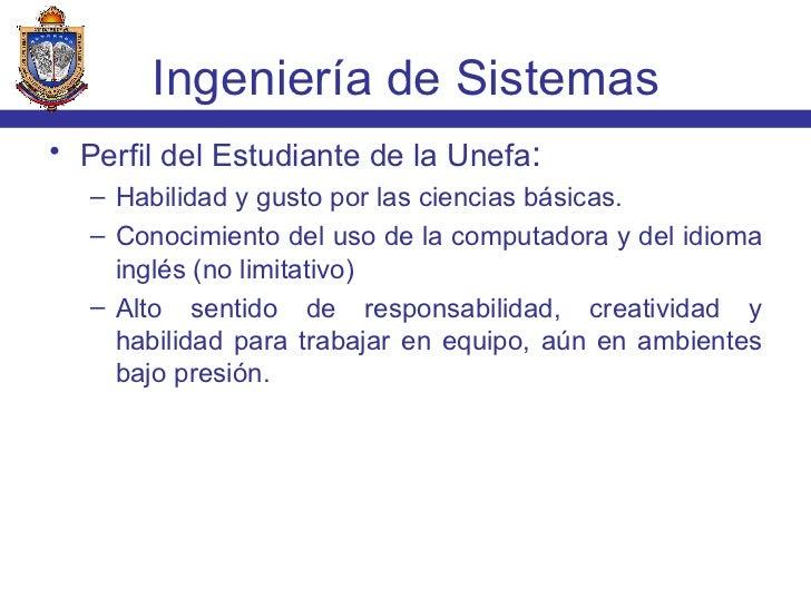 <ul><li>Perfil del Estudiante de la Unefa : </li></ul><ul><ul><li>Habilidad y gusto por las ciencias básicas. </li></ul></...