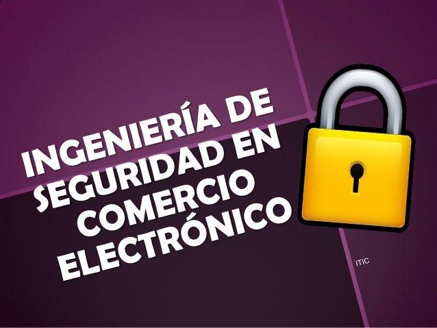 La seguridad enfocada al comercio electrónico busca la protección de los datos de sus usuarios.