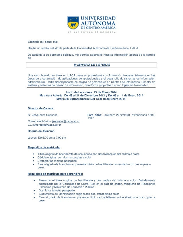 Estimado (a) señor (ita) Reciba un cordial saludo de parte de la Universidad Autónoma de Centroamérica, UACA. De acuerdo a...