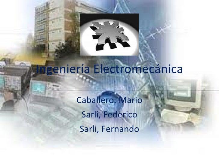Ingeniería Electromecánica Caballero, Mario Sarli, Federico Sarli, Fernando