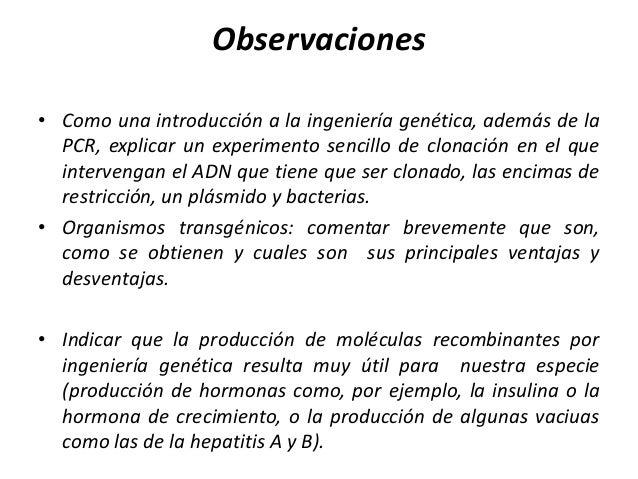 Observaciones• Como una introducción a la ingeniería genética, además de la  PCR, explicar un experimento sencillo de clon...