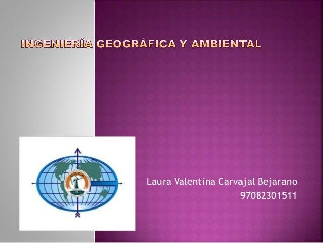 Laura Valentina Carvajal Bejarano  97082301511
