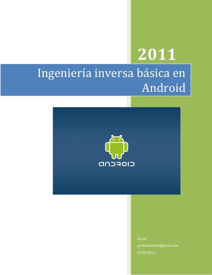 2011Ingeniería inversa básica en                    Android                  Ghost                  portalhacknet@gmail.co...