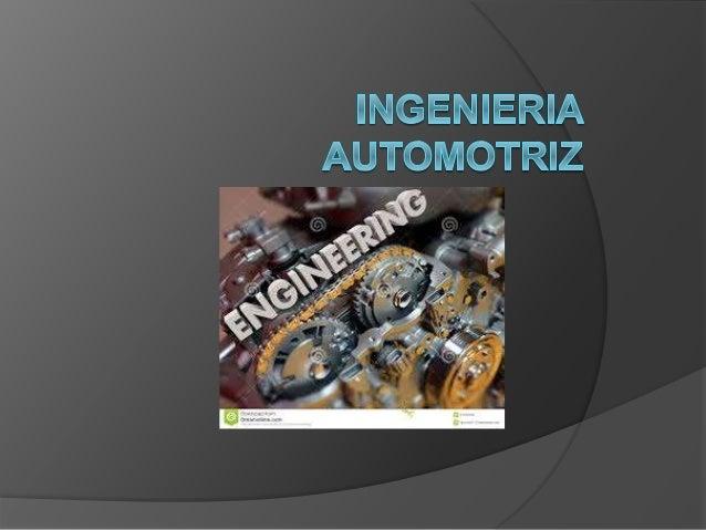 ¿Que es la ingeniería? La ingeniería de la industria automotriz, junto con la ingeniería aeroespacial y la ingeniería mari...