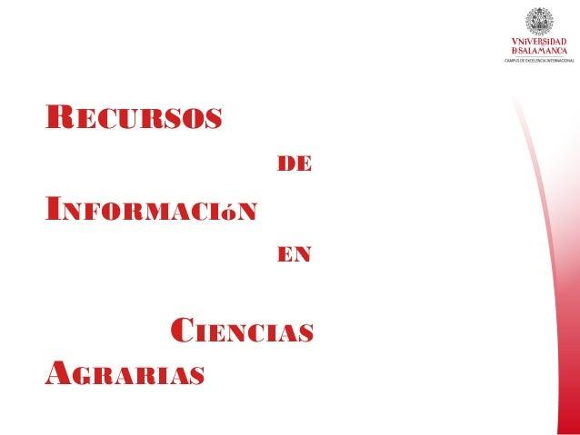 RECURSOS DE INFORMACIóN EN CIENCIAS AGRARIAS